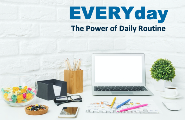 EVERYday, The Power of Daily Routine